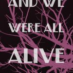 And We Were All Alive: New Spanish poetry by Olvido García Valdés Translated and with an essay by Catherine Hammond